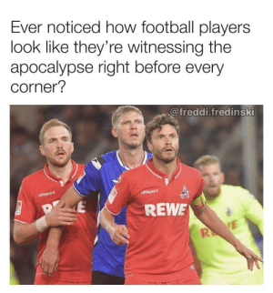 Football, Control, and Lost: Ever noticed how football players  look like they're witnessing the  apocalypse right before every  corner?  @freddi.fredinski  uhlsport  REWE All facial control lost