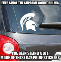 Sorry MSU fans LOL!!!!: EVER SINCE COURT RULING  IVE BEEN SEEING ALOT  MORE OF THESE GAY PRIDE STICKERS Sorry MSU fans LOL!!!!