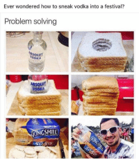 Memes, Vodka, and Festival: Ever wondered how to sneak vodka into a festival?  Problem solving  ABSOLUTE  ABSOLUT  VODKA  NGSMILL