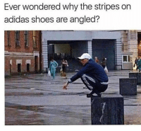 Adidas, Memes, and Shoes: Ever wondered why the stripes on  adidas shoes are angled? We now know why 😂