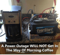 Outage: EverStart  NECTARINES  A Power Outage WILL NOT Get In  The Way Of Morning Coffee