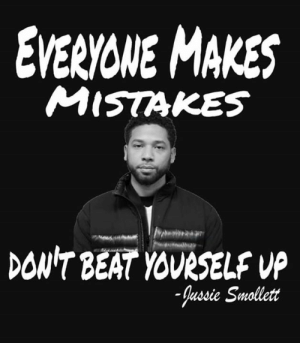 Memes, Mistakes, and 🤖: EVERVONE MAKES  MISTAKES  DON'T BEAT YOURSELF VP  ussie Smollett