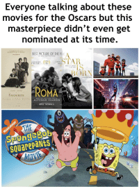 """Love, Movies, and Netflix: Evervone talking about these  movies for the Oscars but this  masterpiece didn't even get  nominated at its time.  A PEREECTLY CUT  DTAMOND OF A  MOVIE""""  BEST PICTUREOFTHEWA  ★  IS  BORN  ROMA  FAVOURITE  WRITTEN AND DIRECTED BY  ALFONSO CUARÓN  NETFLIX I DECEMBER 14  SQuarepaNtS"""