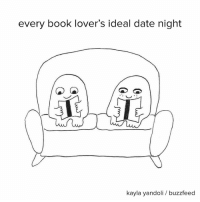 Memes, Buzzfeed, and Idealism: every book lover's ideal date night  kayla yandoli buzzfeed My kind of lover
