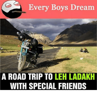 Memes, 🤖, and Road Trip: Every Boys Dream  A ROAD TRIP TO  LEH LADAKH  WITH SPECIAL FRIENDS belikebro