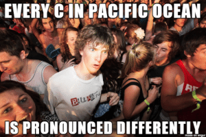 Party: EVERY CIN PACIFIC OCEAN  B  BILLA N  IS PRONOUNCED DIFFERENTLY  mage on imgur Party