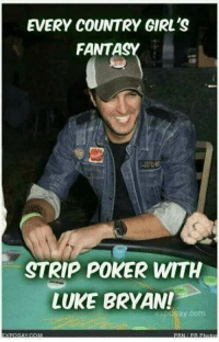 #jussayin: EVERY COUNTRY GIRL'S  FANTASY  STRIP POKER WITH  LUKE BRYAN!  ay Com  XPOSA COM #jussayin