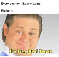 England, Country, and Literally: Every country: *literally exists*  England: