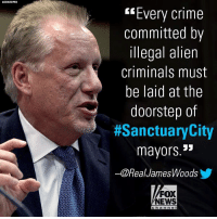 "Indianapolis Colts, Crime, and Driving: ""Every crime  committed by  illegal alien  criminals must  be laid at the  doorstep of  #SanctuaryCity  mayors.""  ー@RealJamesWoodsy  FOX  NEWS  h an n el On Twitter, actor James Woods reacted to the story of a twice-deported Guatemalan illegal immigrant accused of killing Indianapolis Colts linebacker Edwin Jackson and another man in a drunken driving crash."