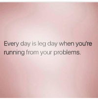 @wealthandfitness 😂😭: Every day is leg day when you're  running from your problems. @wealthandfitness 😂😭