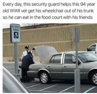 Food, Friends, and Old: Every day, this security guard helps this 94 year  old WWll vet get his wheelchair out of his trunk  so he can eat in the food court with his friends  RESERVED  PARKING <p>wholesome security guard:)</p>