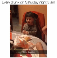 Destiny, Drunk, and Funny: Every drunk girl Saturday night 3 am  This is @destiny The accuracy 😂 Via Tw-namboerica