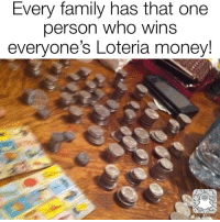 Loteria: Every family has that one  person who wins  everyone's Loteria money!  LSNAPZ
