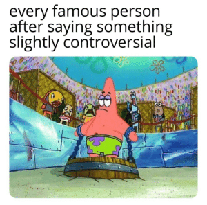 Controversial, Swimming, and Person: every famous person  after saying something  slightly controversial just keep swimming