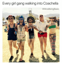 Blessed, Coachella, and Gang: Every girl gang walking into Coachella  @BrosBeingBasic Literally so blessed to FestieWithMyBesties 🙌🏻🌺🌸🌟 @brosbeingbasic Brochella