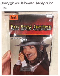 adult: every girl on Halloween: harley quinn  me  Adult  BABY HANDS APPLIANCE  ONE SIZE FITS MOST