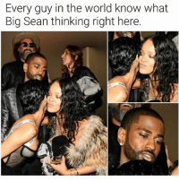Big Sean, Funny, and World: Every guy in the world know what  Big Sean thinking right here. 😂💯