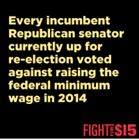 Memes, Ups, and Fight: Every incumbent  Republican senator  currently up for  re-election voted  against raising the  federal mininmuma  wage in 2014  FIGHTS$15 #FlipTheSenate