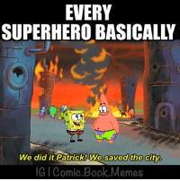 Especially the Avengers lmao -Deadpool superhero superheromemes avengers avengersmemes spongebob patrick (Credit to respective owners): EVERY  L D  SPONGEBOB DAIL  We did it Patrick! We saved the city.  IG l Comio Book Memes Especially the Avengers lmao -Deadpool superhero superheromemes avengers avengersmemes spongebob patrick (Credit to respective owners)
