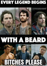 Beard, Memes, and Bitch Please: EVERY LEGEND BEGINS  THESUPERMEME  WITH A BEARD  DC/MARNE -COMICSIMONIES  BITCHES PLEASE *Drops mic* ✋🎤 《J-VO》