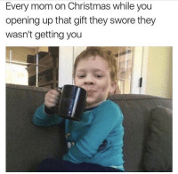 Accurate.. 😂💯 https://t.co/8y1kfofo99: Every mom on Christmas while you  opening up that gift they swore they  wasn't getting you Accurate.. 😂💯 https://t.co/8y1kfofo99