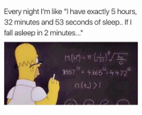 """😂 engineering student math sleep engineer engineeringstudent work nosleep college university: Every night I'm like """"I have exactly 5 hours,  32 minutes and 53 seconds of sleep.. If I  fall asleep in 2 minutes...""""  8  37  12  12  12 😂 engineering student math sleep engineer engineeringstudent work nosleep college university"""