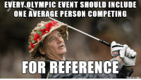 This would make the Olympics even more entertaining: EVERY OLYMPIC EVENT SHOULD INCLUDE  ONE AVERAGE PERSON COMPETING  FOR REFERENCE This would make the Olympics even more entertaining