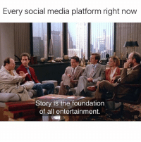 Y'all can thank Georgie boy for that one costanzagrams: Every social media platform right now  Story is the foundation  of all entertainment. Y'all can thank Georgie boy for that one costanzagrams