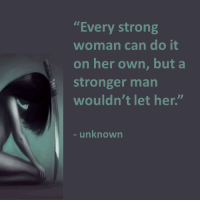 "Tumblr, Blog, and Http: ""Every strong  woman can do it  on her own, but a  stronger marn  wouldn't let her.""  unknown <p><a class=""tumblr_blog"" href=""http://eclecticirony.tumblr.com/post/146152448321"">eclecticirony</a>:</p> <blockquote> <p>  <a href=""http://eclecticirony.tumblr.com/"">Eclectic Irony</a> <a href=""http://eclecticirony.tumblr.com/search/strong+women"">Strong Women</a>  <br/></p> </blockquote>"