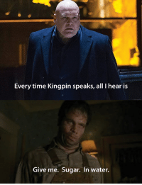 Every Time Kingpin Speaks All I Hear Is Give Me Sugar In