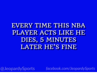 """Who is: LeBron James?"" #JeopardySports #CavsCeltics https://t.co/AryalF6iqI: EVERY TIME THIS NBA  PLAYER ACTS LIKE HE  DIES, 5 MINUTES  LATER HE'S FINE  @JeopardySportsfacebook.com/JeopardySports ""Who is: LeBron James?"" #JeopardySports #CavsCeltics https://t.co/AryalF6iqI"