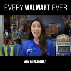 Dank, Walmart, and 🤖: EVERY WALMART EVER  BRANDI  Ha  ANY QUESTIONS? Every. Walmart. Ever! 😃