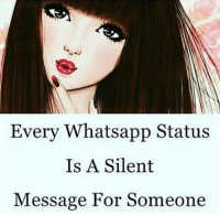 Memes, Whatsapp, and 🤖: Every Whatsapp Status  Is A Silent  Message For Someone