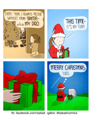 (Merry) Christmas [OC]: EVERY YEAR, I ALWAYS RECEIVE  SIRPRISES FRom SANTA  THIS TIME  IT'S MY TURO  ako. MY DAD  a.K.a.  MERRY CHRISTMAS  DAD  OSSKAIT  fb: facebook.com/sskait ig&tw: @sskaitcomics (Merry) Christmas [OC]