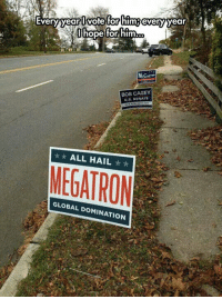 <p>Because We Need Change.</p>: Every year l vote for him:every year  BOB CASEY  U.S. SENATE  ★ ★ ALL HAIL ★ ★  MEGATRON  GLOBAL DOMINATION <p>Because We Need Change.</p>