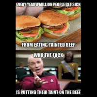 Beef, Beef, and Ether: EVERY YEARAMILLION PEOPLEGETSICK  FROM EATING  BEEF  WHO THE FUCK  ISPUTTING THEIR TAINT ON THEBEEF @tactunes ether not let the guys over at @grillyourassoff catch you are doing that to the hamburgers. flagdayfreedomfest Believe Hamburger TackTunes BangBox BangWithUs StarTrek FoodPoisoning ChowHall DFAC