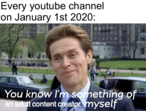 youtube.com, Content, and Creator: Every youtube channel  on January 1st 2020:  You know l'm something of  an adult content creator myself C O P P A