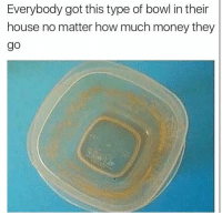 Facts, Funny, and Lol: Everybody got this type of bowl in their  house no matter how much money they  go Lol facts