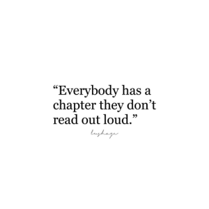 """They, Chapter, and Read: """"Everybody has a  chapter they don't  read out loud.""""  SC  9)"""