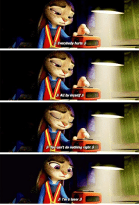 Zootopia: Everybody hurts  a All by myself  You can't do nothing right  I'ma loser Zootopia