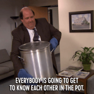 Kevin really spilled the beans. The Office is on now.: EVERYBODY IS GOING TO GET  TO KNOW EACH OTHER IN THE POT. Kevin really spilled the beans. The Office is on now.