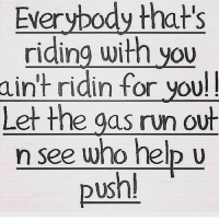 Speaking facts 💯 WSHH: Everybody thats  riding with you  aint ridin for you!  Let the qas run out  n see who help u  US  push! Speaking facts 💯 WSHH