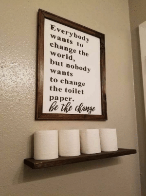 Be the Change via /r/funny https://ift.tt/2QZrN2F: Everybody  wants to  change the  world  but nobody  wants  to change  the toilet  paper. Be the Change via /r/funny https://ift.tt/2QZrN2F