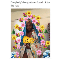 Facts tho.. 💯😂 https://t.co/p60dlfzXlL: Everybody's baby pictures finna look like  this now Facts tho.. 💯😂 https://t.co/p60dlfzXlL
