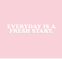 Fresh, Everyday, and Fresh Start: EVERYDAY IS A  FRESH START
