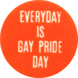 Tumblr, Summer, and Blog: EVERYDAY  IS  GAY PRIDE  DAY lesbianherstorian:  a pride button from out/look: national lesbian  gay quarterly vol. 5 no. 1, summer 1992