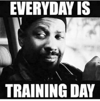 You going to learn today!!!: EVERYDAY IS  TRAINING DAY You going to learn today!!!