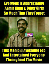 Entertainer of DANGAL!: Everyone Appreciating  Aamir Khan & Other Girls  So Much That They Forgot  VC J  WWW.RVCJ.COM  This Man Did Awesome Job  And Entertained Everyone  Throughout The Movie Entertainer of DANGAL!