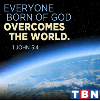 Jesus defeated death for us!: EVERYONE  BORN OF GOD  OVERCOME  THE WORLD.  1 JOHN 5:4  T BN Jesus defeated death for us!