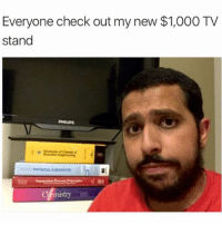 College, Fucking, and Memes: Everyone check out my new $1,000 TV  stand  PHILIPS  mistry IN COLLEGE? DM ME A PHOTO OF YOU DOING SOMETHING INCREDIBLY STUPID AND I'LL PICK THE WINNER BASED ON WHO DOES THE STUPIDEST SHIT AND PAY FOR ALL THEIR TEXTBOOKS. I'M PICKING A WINNER IN THE NEXT 24 HOURS SO HURRY UP YOU FUCKING MANIACS 📚